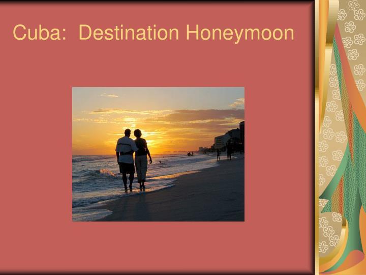 Cuba:  Destination Honeymoon