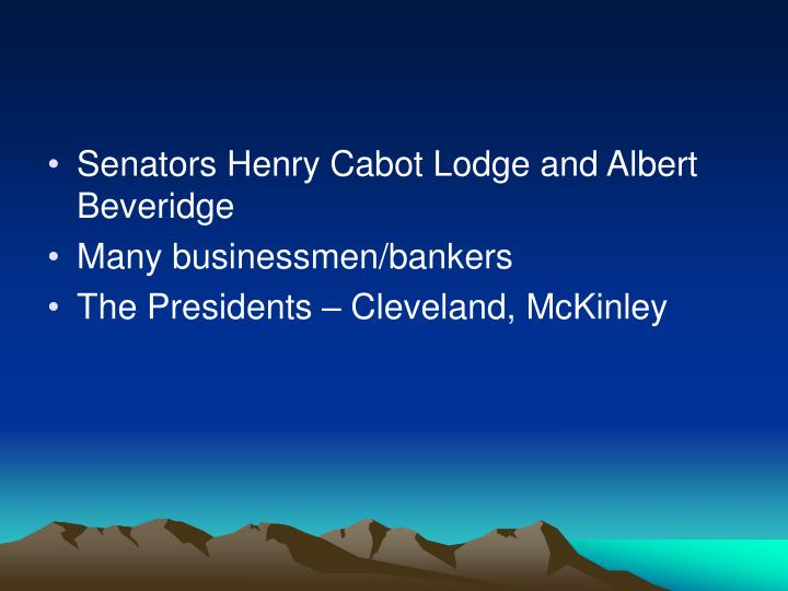 Senators Henry Cabot Lodge and Albert Beveridge