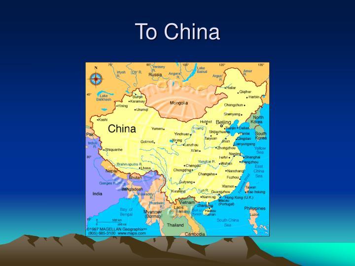 To China