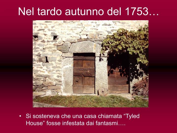 Nel tardo autunno del 1753…