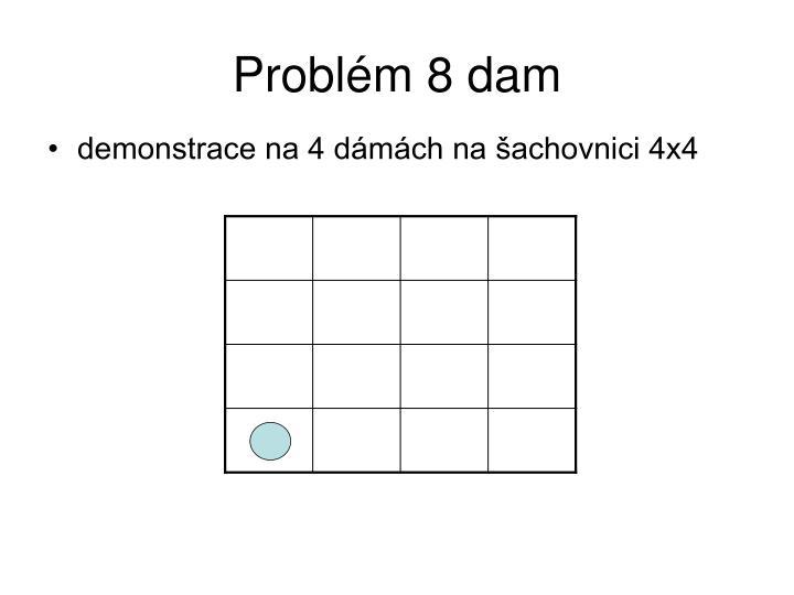 Problém 8 dam