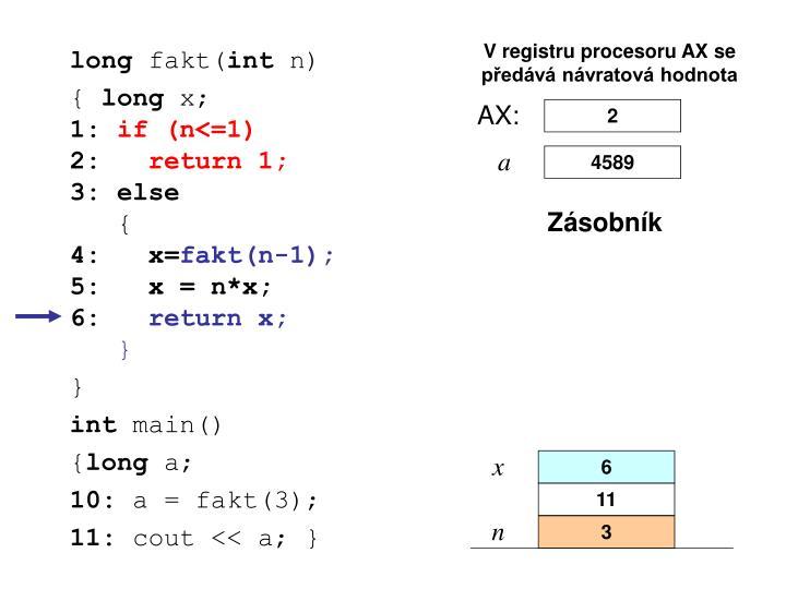 V registru procesoru AX se předává návratová hodnota