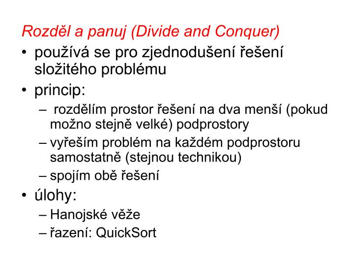 Rozděl a panuj (Divide and Conquer)