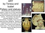 art by teresa and isabel pottery and statues