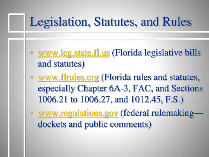 Legislation, Statutes, and Rules