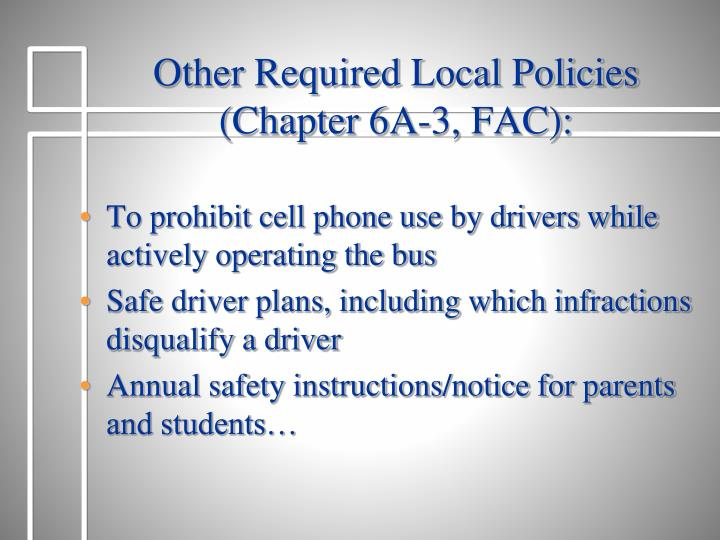 Other Required Local Policies (Chapter 6A-3, FAC):