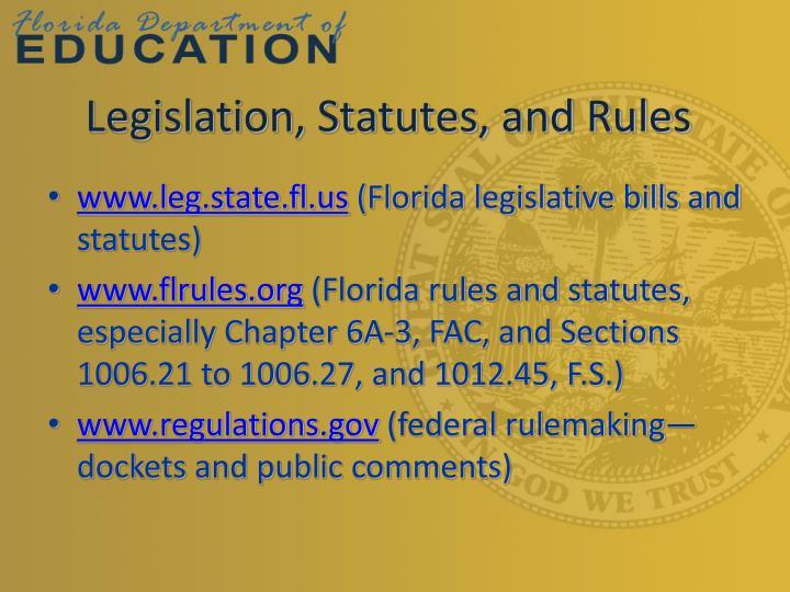 Legislation, Statutes, and Rules