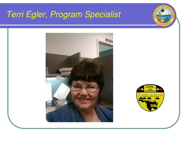 Terri Egler, Program Specialist
