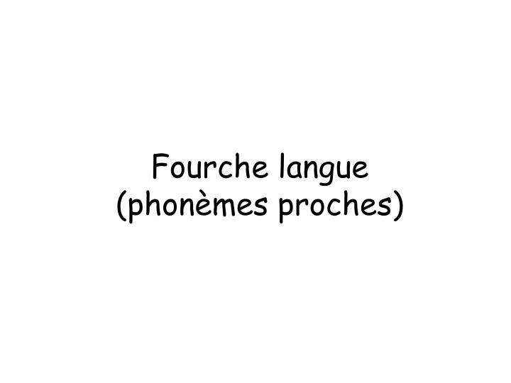Fourche langue