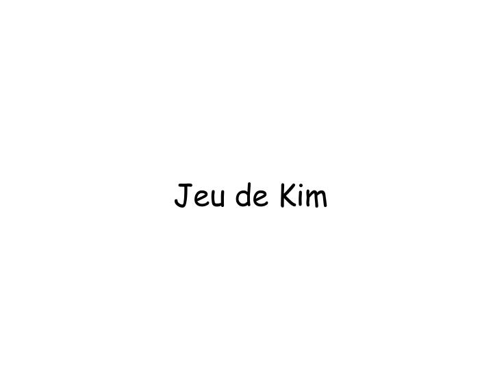 Jeu de Kim