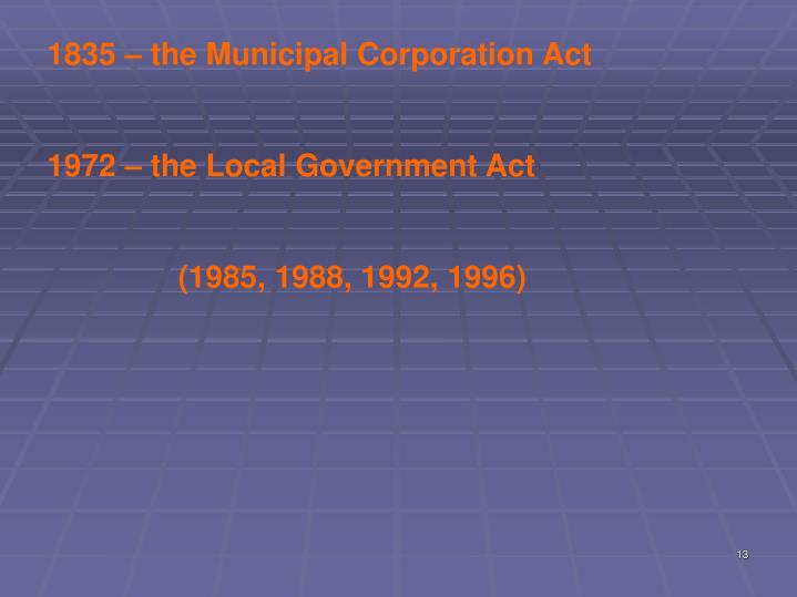 1835 – the Municipal Corporation Act