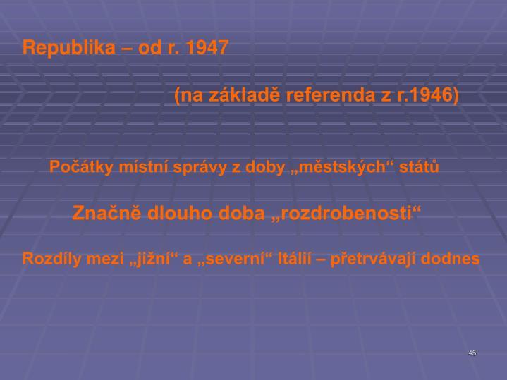 Republika – od r. 1947