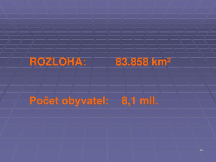 ROZLOHA: 83.858 km