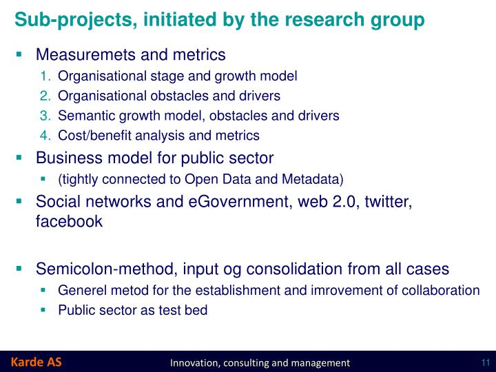 Sub-projects, initiated by the research group
