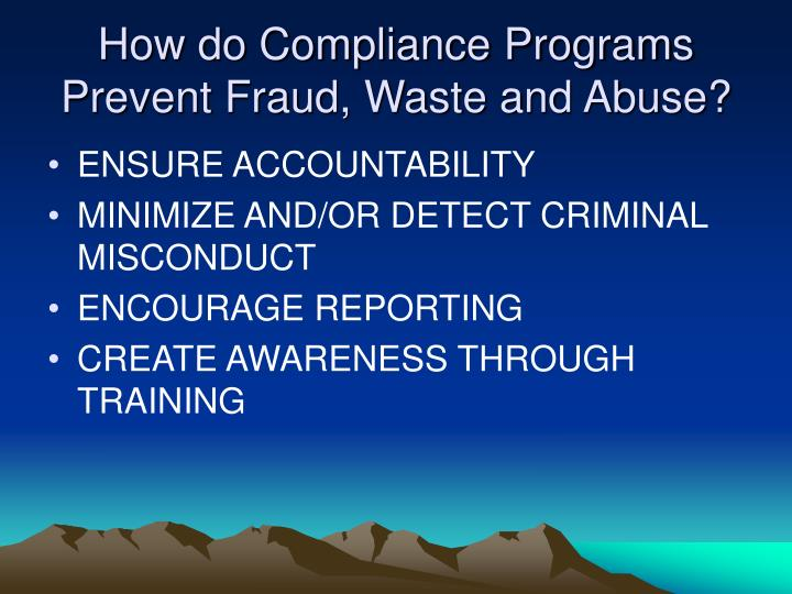 How do Compliance Programs Prevent Fraud, Waste and Abuse?