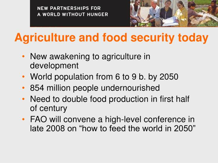 Agriculture and food security today