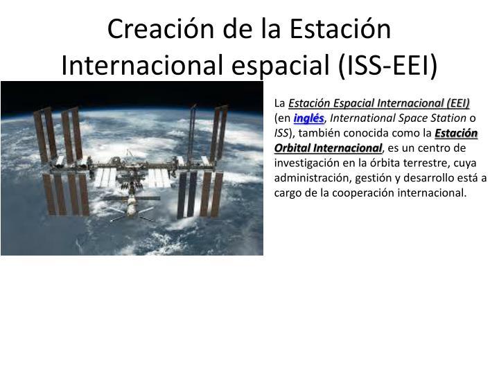 Creación de la Estación Internacional espacial (ISS-EEI)
