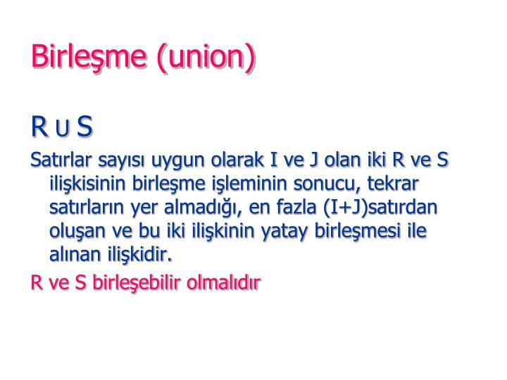 Birleşme (union)