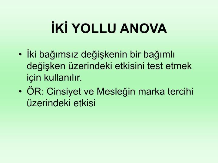 İKİ YOLLU ANOVA