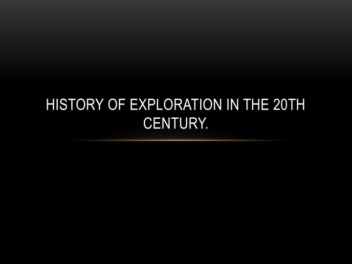 History of exploration in the 20th century