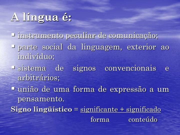 A língua é: