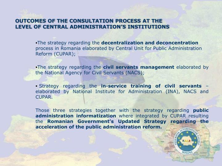 OUTCOMES OF THE CONSULTATION PROCESS AT THE LEVEL OF CENTRAL ADMINISTRATION'S INSTITUTIONS