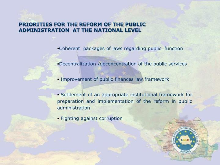 PRIORITIES FOR THE REFORM OF THE PUBLIC ADMINISTRATION  AT THE NATIONAL LEVEL