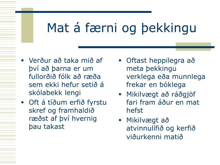 Verður að taka mið af því að þarna er um fullorðið fólk að ræða sem ekki hefur setið á skólabekk lengi