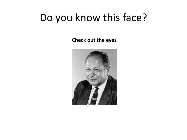 Do you know this face1