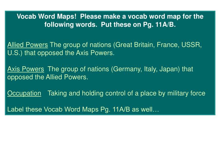 Vocab Word Maps!  Please make a vocab word map for the following words.  Put these on Pg. 11A/B.