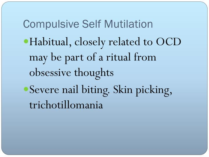 Compulsive Self Mutilation