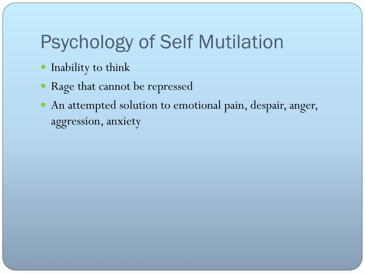 Psychology of Self Mutilation