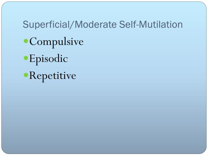 Superficial/Moderate Self-Mutilation