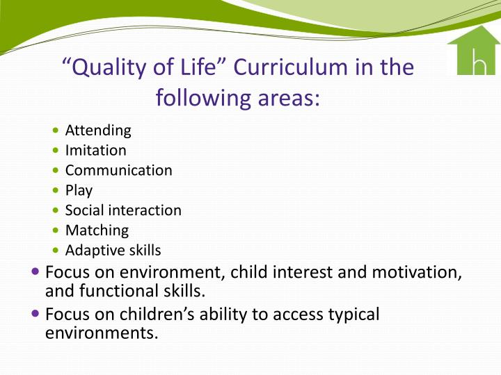 """Quality of Life"" Curriculum in the following areas:"