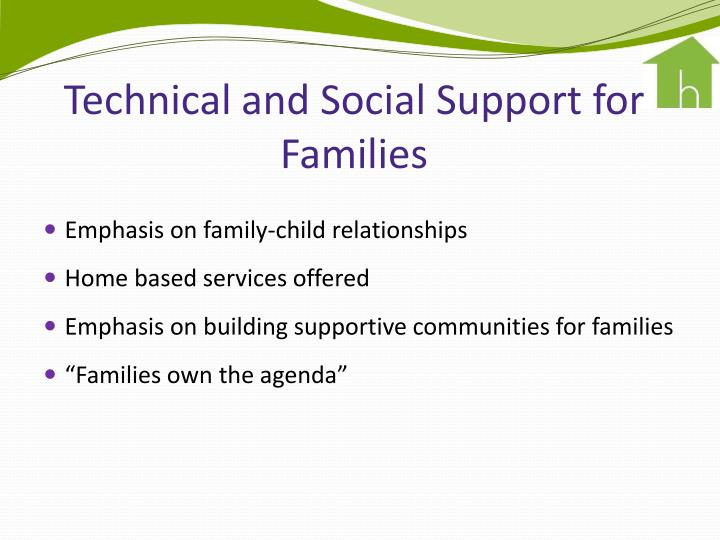 Technical and Social Support for Families