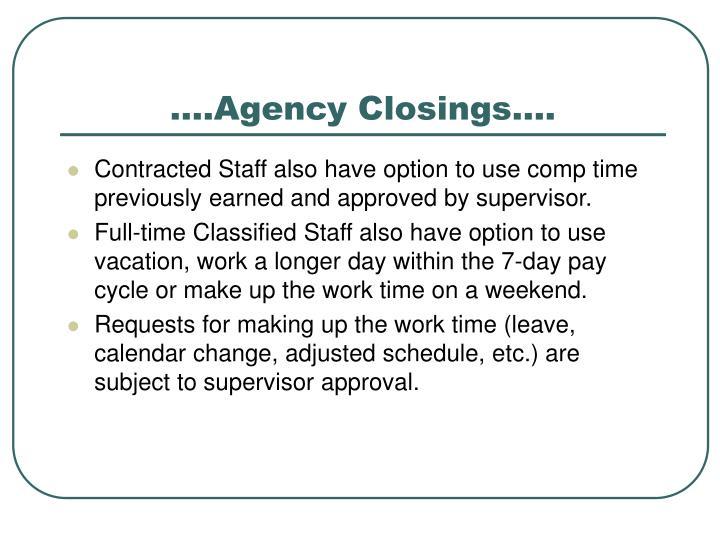 .…Agency Closings….