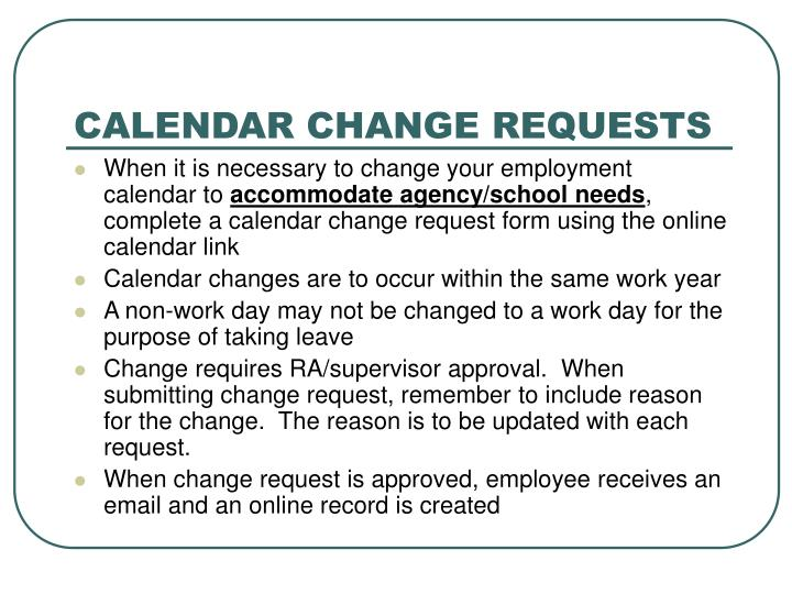 CALENDAR CHANGE REQUESTS
