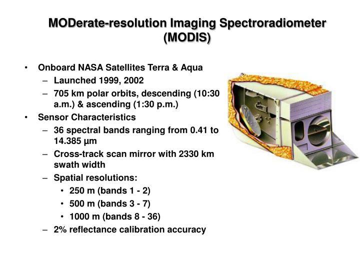 MODerate-resolution Imaging Spectroradiometer (MODIS)