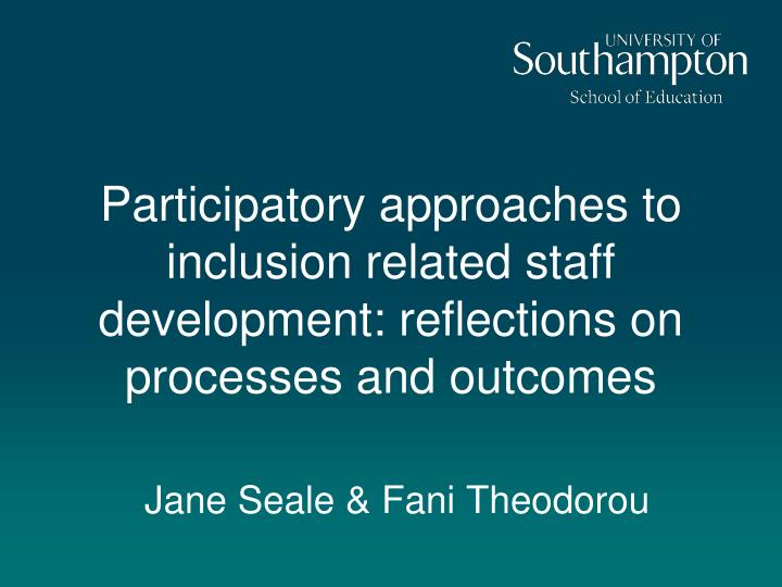 Participatory approaches to inclusion related staff development: reflections on processes and outcom...