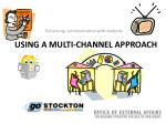 using a multi channel approach