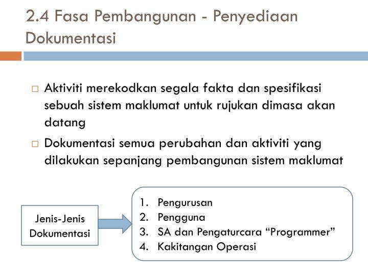 2.4 Fasa Pembangunan - Penyediaan Dokumentasi
