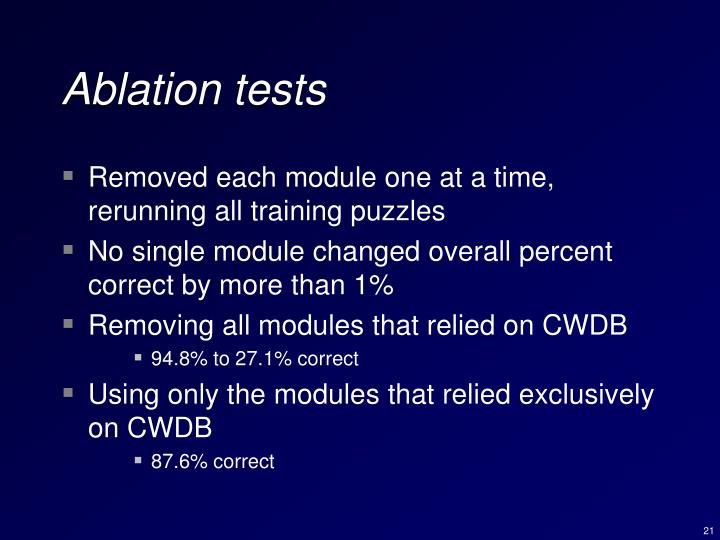 Ablation tests