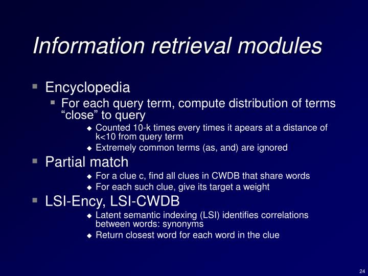 Information retrieval modules