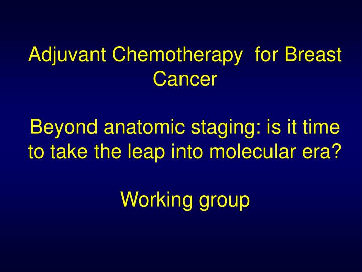 Adjuvant Chemotherapy  for Breast Cancer