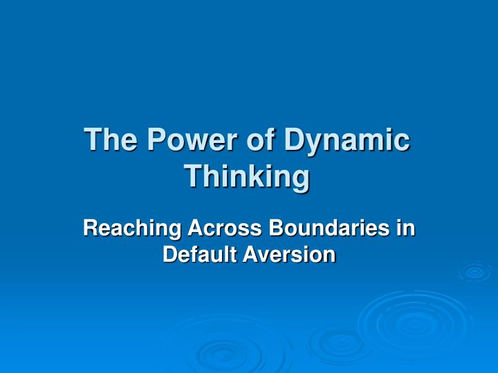 The power of dynamic thinking