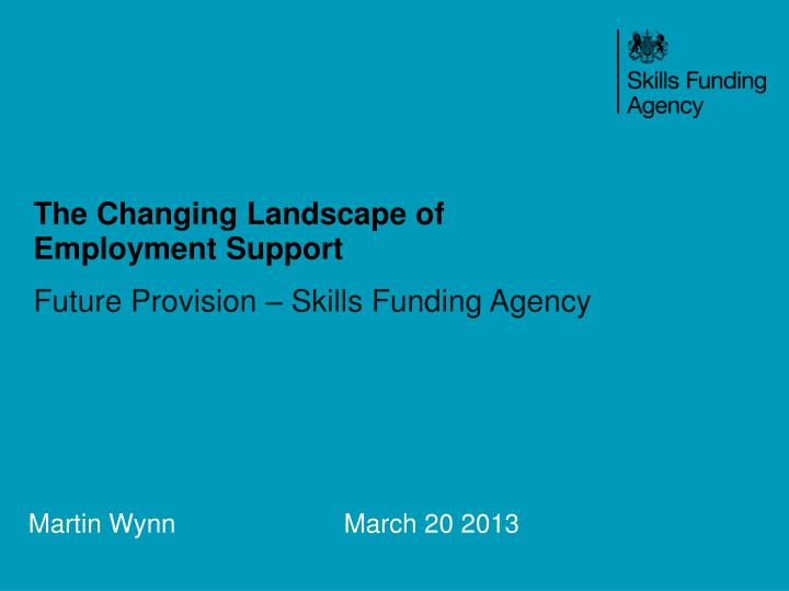 The Changing Landscape of Employment Support