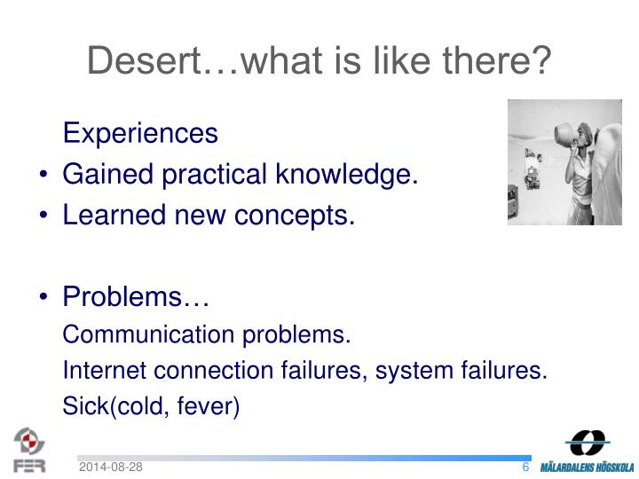 Desert…what is like there?