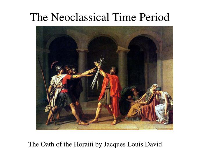The Neoclassical Time Period