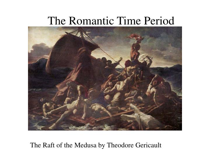 The Romantic Time Period