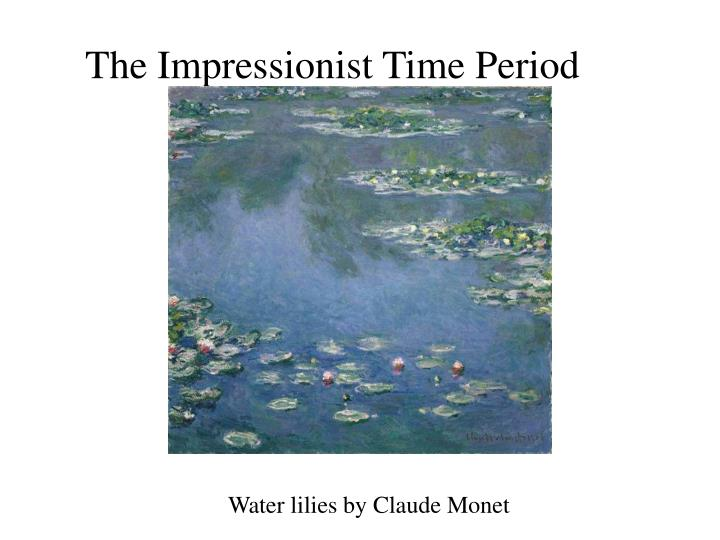 The Impressionist Time Period